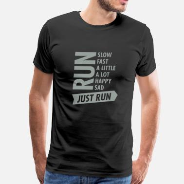 Running Motivation Just Run - Men's Premium T-Shirt