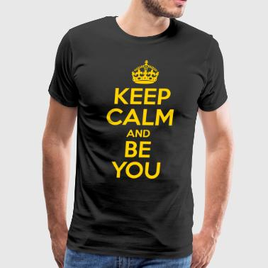 Keep Calm And Be You - Men's Premium T-Shirt
