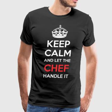 Keep Calm And Let Chef Handle It - Men's Premium T-Shirt