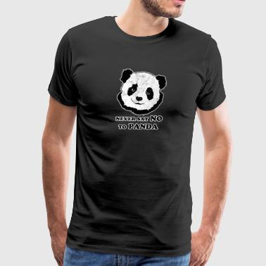 Say No To Panda never say no to panda - Men's Premium T-Shirt