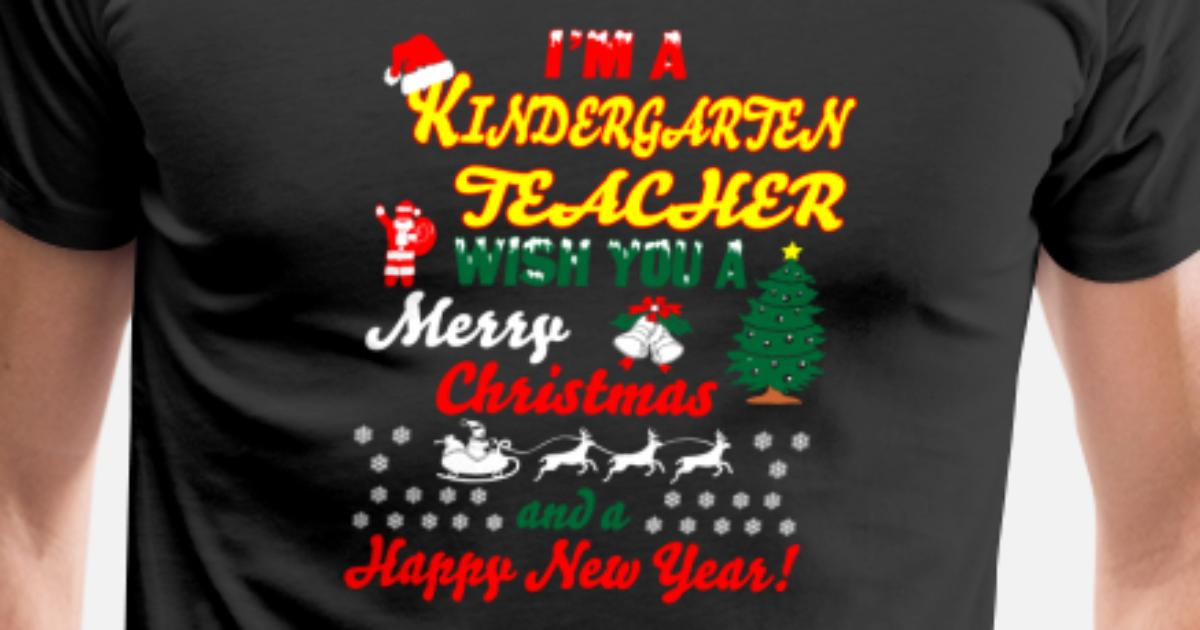 kindergarten teacher merry christmas happy newyear by xmasdesigns spreadshirt