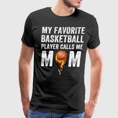 My favorite basketball player calls me mom - Men's Premium T-Shirt