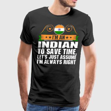 Im An Indian To Save Time - Men's Premium T-Shirt