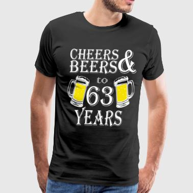 Cheers And Beers To 63 Years - Men's Premium T-Shirt