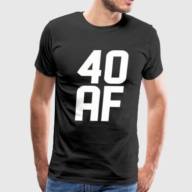 40 AF Years Old - Men's Premium T-Shirt