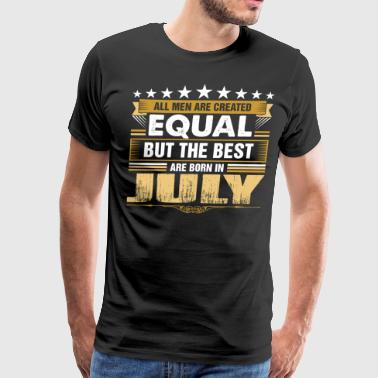 All Men Created Equal But Best Born In July - Men's Premium T-Shirt