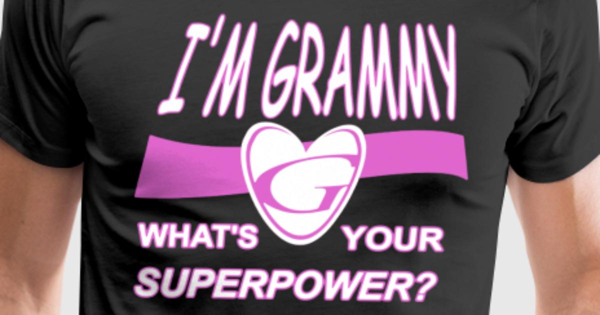 cef56261c I'm Grammy What's Your Superpower Tee Shirt by | Spreadshirt