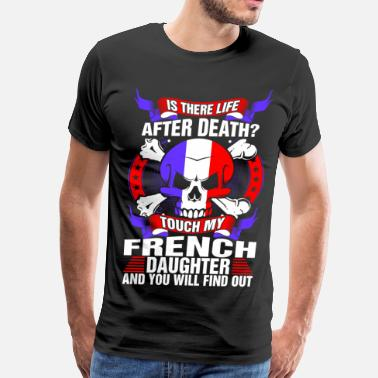 French Touch Touch My French Daughter - Men's Premium T-Shirt