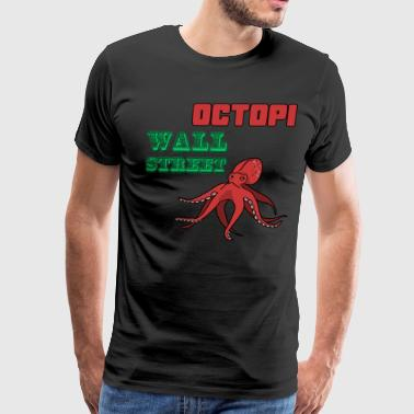 Octopi Wall Street - Men's Premium T-Shirt