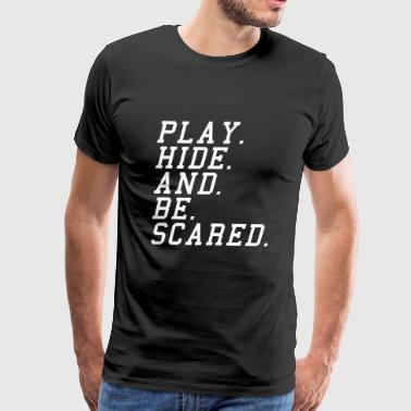 Play hide and be scared - Men's Premium T-Shirt