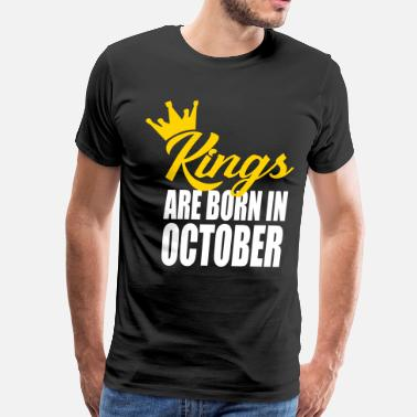 November kings are born in October - Men's Premium T-Shirt