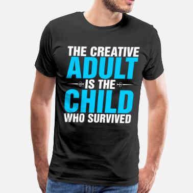 Adult Angels The Creative Adult Is The Child Who Survived - Men's Premium T-Shirt