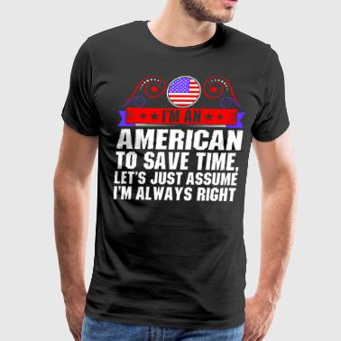 Im An American To Save Time - Men's Premium T-Shirt