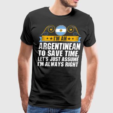 Im An Argentinean To Save Time - Men's Premium T-Shirt