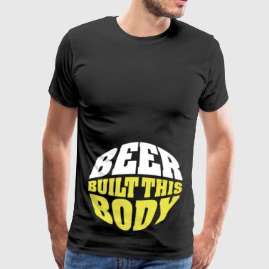Belly Beer built this body (beer belly) - Men's Premium T-Shirt