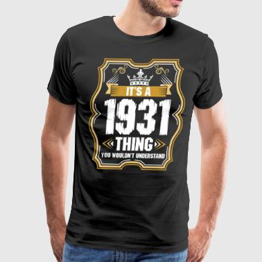 Its A 1931 Thing - Men's Premium T-Shirt