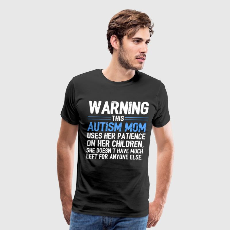 Warning this autism mom uses her patience on her c - Men's Premium T-Shirt