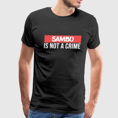 Sambo is not a Crime Martial Arts - Men's Premium T-Shirt