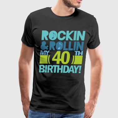 Mens Birthday 40th Birthday (Rock and Roll) - Men's Premium T-Shirt