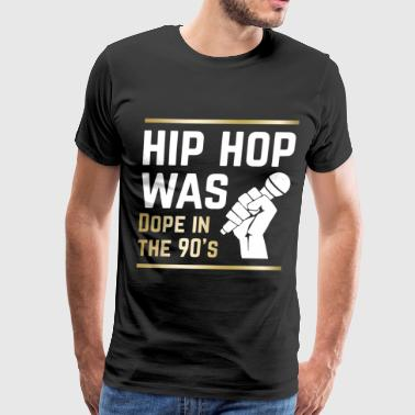 hip hop was dope in the 90s hip hop t shirts - Men's Premium T-Shirt