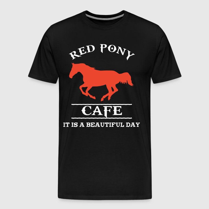 Red pony cafe it is a beautiful day - Men's Premium T-Shirt