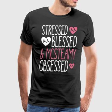 Obsessed Stressed blessed and mcsteamy obsessed - Men's Premium T-Shirt