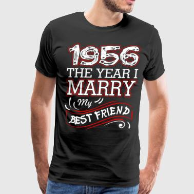 1956 The Year I Marry My Best Friend - Men's Premium T-Shirt