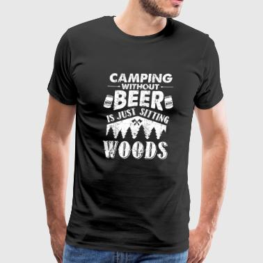CAMPING WITHOUT BEER PRESENT - Men's Premium T-Shirt