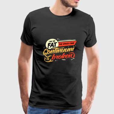 Lazy fat fat fat fat gift idea - Men's Premium T-Shirt