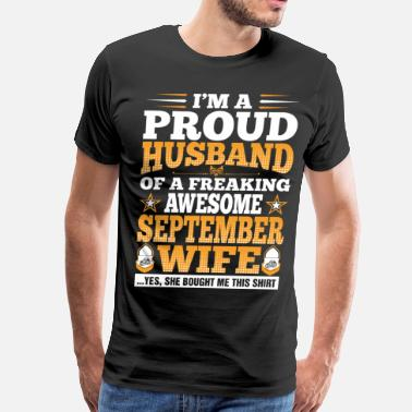 September Husband Im A Proud Husband Of Awesome September Wife - Men's Premium T-Shirt