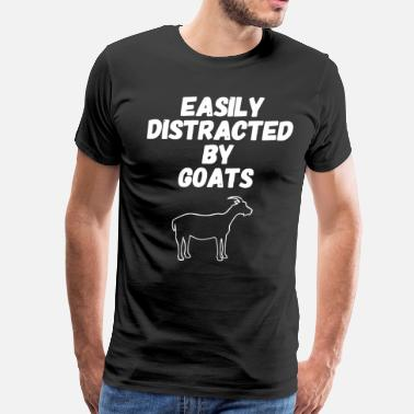 Love Goats EASILY DISTRACTED BY GOATS t-shirts - Men's Premium T-Shirt