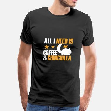 Chinchillas Coffee and Chinchilla - Men's Premium T-Shirt