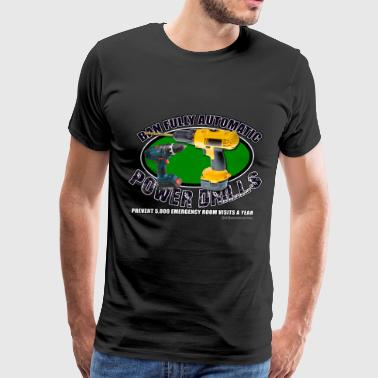 Ban Fully Automatic Power Drills - Men's Premium T-Shirt