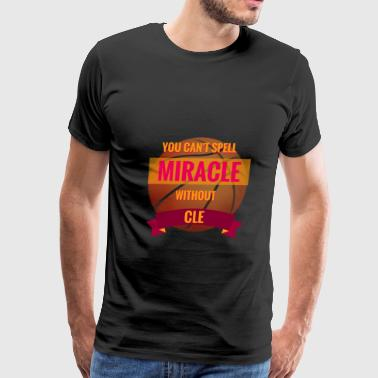 Can't Spell Miracle without CLE - Men's Premium T-Shirt