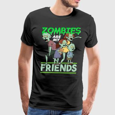 Zombies are my friends! Funny Halloween! - Men's Premium T-Shirt