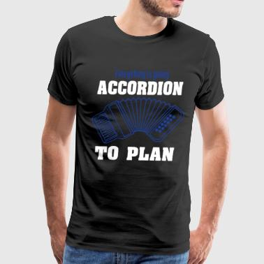 Music Keyboard Accordion Accordionist T Shirt Gift Everything is going accordion to plan - Men's Premium T-Shirt