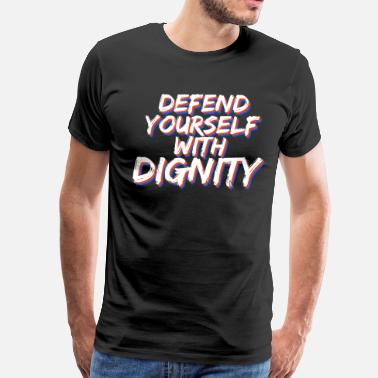 Bart Cool & Inspirational Dignity Tee Design Defend yourself with dignity - Men's Premium T-Shirt