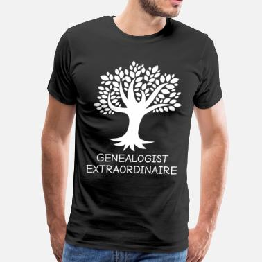 Genealogy Quotes Genealogist Extraordinaire Genealogy - Men's Premium T-Shirt