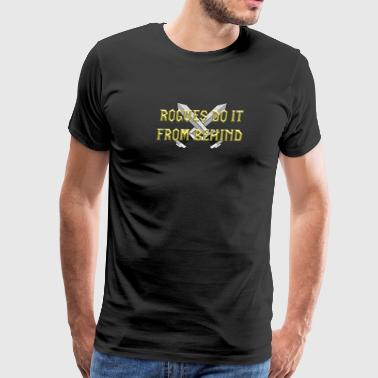 Rogues Do It From Behind - Men's Premium T-Shirt