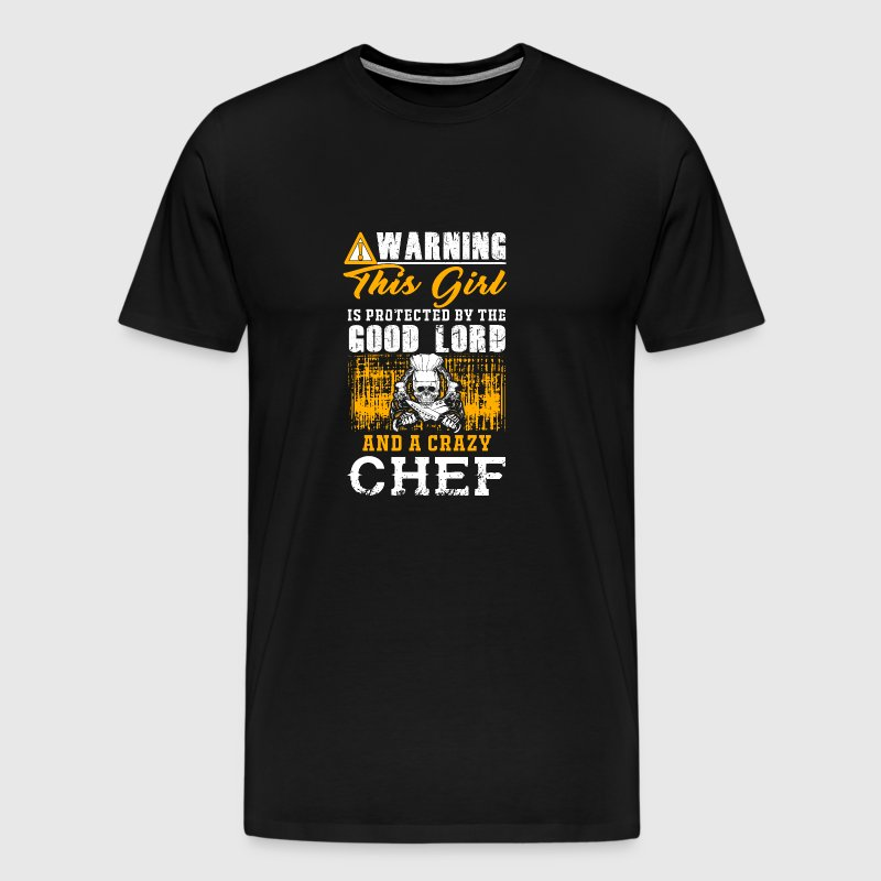 Chef - this girl is protected by a crazy chef - Men's Premium T-Shirt