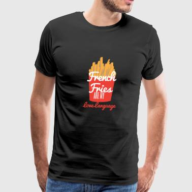 French Fries are my Love Language - Men's Premium T-Shirt