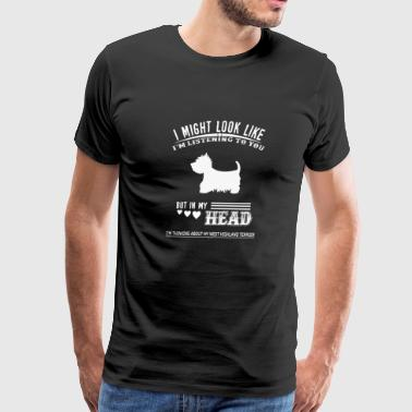 I'm Thinking About My West Highland Terrier - Men's Premium T-Shirt