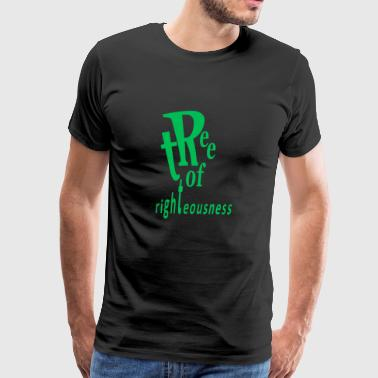 Righteousness tree of righteousness - Men's Premium T-Shirt