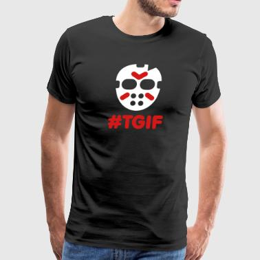 #TGIF - Thank God it's Friday the 13th Halloween - Men's Premium T-Shirt