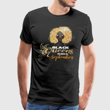 Black Queens Are Born In September - Men's Premium T-Shirt
