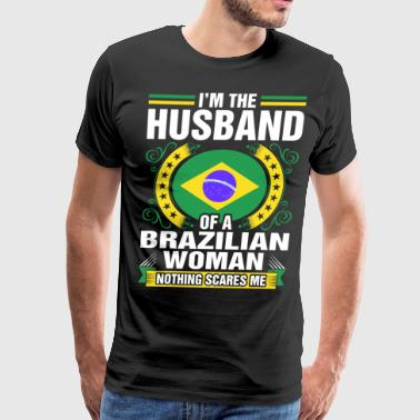Im The Husband Of A Brazilian Woman - Men's Premium T-Shirt