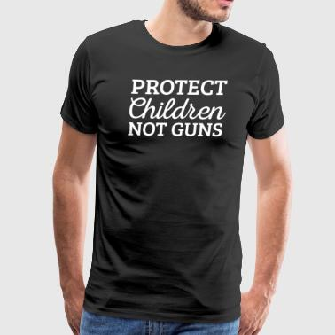 Pacifism Anti Gun Protect Children Not Guns - Men's Premium T-Shirt