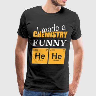 Chemistry student I made a chemistry funny hehe - Men's Premium T-Shirt