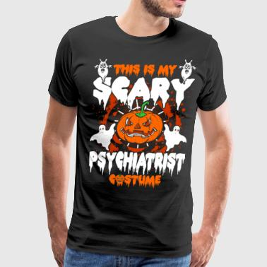 Psychiatrist This Is My Scary Psychiatrist Costume - Men's Premium T-Shirt