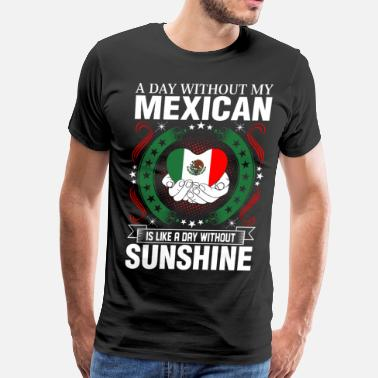 Mexican Wife Mexican Sunshine Tshirt - Men's Premium T-Shirt